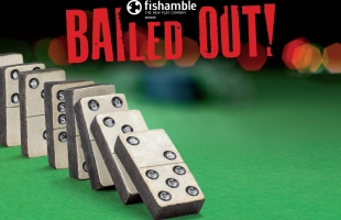 7 Reasons Why You Should See Bailed Out!