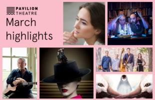 Thaw Out with Some Great Entertainment at Pavilion this March!