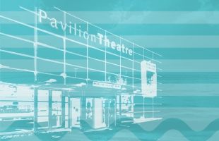 Pavilion Theatre Re-Opening