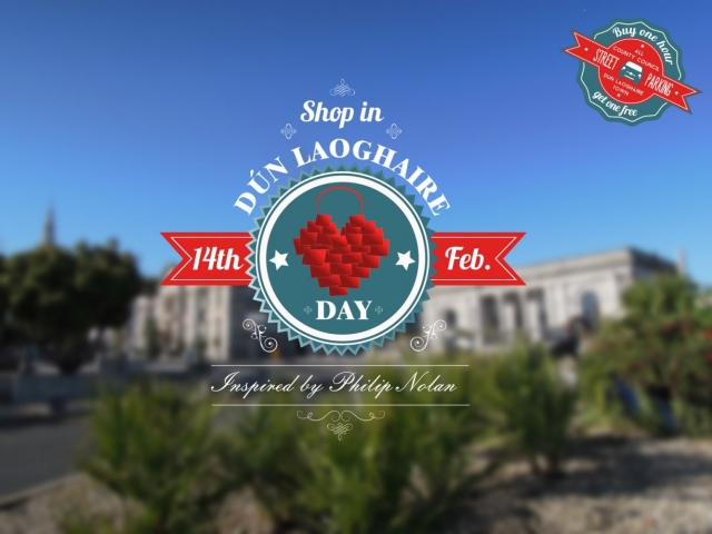 Shop in Dún Laoghaire Day - Sat 14th Feb, 2015