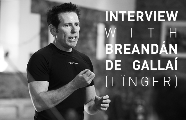 Interview with Breandán de Gallaí (Lïnger)