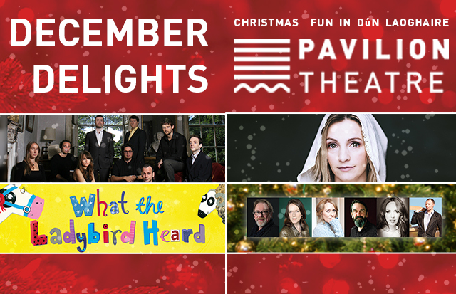 December Delights at Pavilion Theatre: Something for everyone this Christmas!