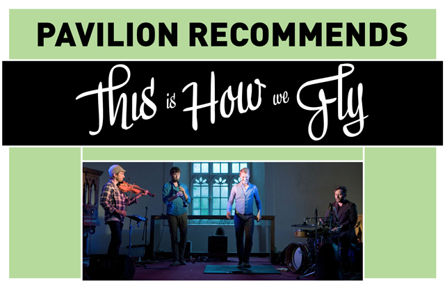 Pavilion Recommends This Is How we Fly