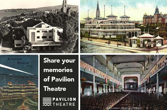 Share Your Memories - Pavilion Theatre History Project