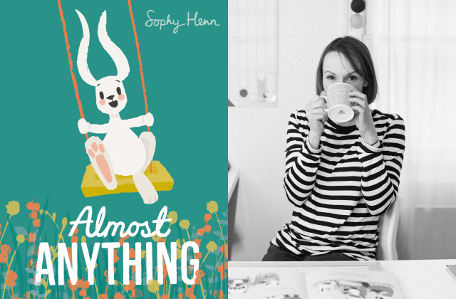 Almost Anything with Sophy Henn